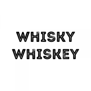 Whisky a Whiskey